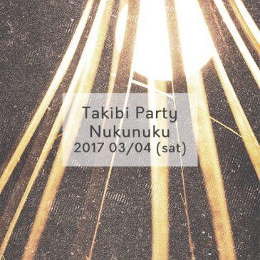 イベント告知! @Takibi Party Nukunuku